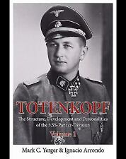 Totenkopf. Volume 1: The Structure, Development and Personalities of the 3.SS-Pa