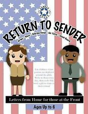 Return to Sender: Return to Sender : Letters from Home to Those at the Front...