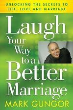 Laugh Your Way to a Better Marriage: Unlocking the Secrets to Life, Lo-ExLibrary