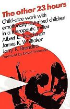 The Other 23 Hours: Child-Care Work with Emotionally Disturbed Children in a The