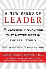 A New Breed of Leader: 8 Leadership Qualities That Matter Most in the Real World