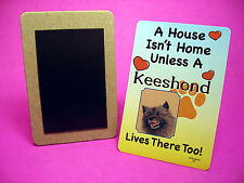 """Keeshond"" A House Isn't Home - Dog Fridge Magnet - Sku# 52"