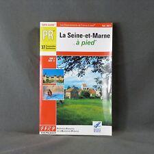 La Seine-et-Marne à pied, 37 promenades. FFRP, 2004