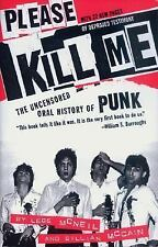 Please Kill Me : The Uncensored Oral History of Punk by Gillian McCain and...