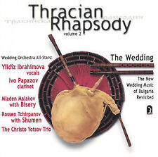 Thracian Rhapsody: New Wedding Music of Bulgaria, Vol. 2, New Music