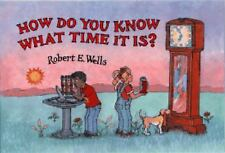 How Do You Know What Time It Is? (Albert Whitman Prairie Books) by Wells, Rober
