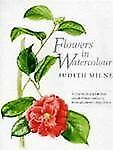 Flowers in Watercolour : A Step-by-Step Guide from Simple Flower Studies to...
