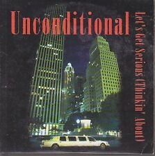 Unconditional Let's get serious.. (2 tracks, 1998, cardsleeve) [Maxi-CD]