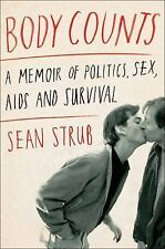 Body Counts: A Memoir of Politics, Sex, AIDS, and Survival Strub, Sean Hardcove