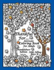Thankful for: Intricate Coloring Book for Adults, Thankfulness Edition by...