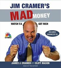 Jim Cramer's Mad Money : Watch TV, Get Rich by James J. Cramer (2006, CD, Abridg