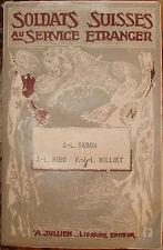 SOLDATS SUISSES III. SABON. RIEU. RILLIET. MEMOIRES D'EMPIRE. 1910.