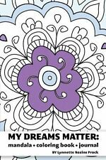 My Dreams Matter: Mandala Coloring Book Journal : Inspiration Guide and...