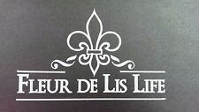 Decal - car / truck window, Louisiana lifestyle theme, Fleur de Lis Life