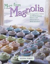 More From Magnolia: Recipes from the World Famous Bakery and Allysa Torey's Home