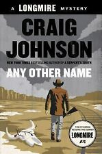 Walt Longmire Mystery: Any Other Name by Craig Johnson (2014, Hardcover)