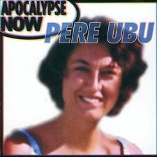 Apocalypse Now by Pere Ubu (CD, Aug-1999, Cooking Vinyl)