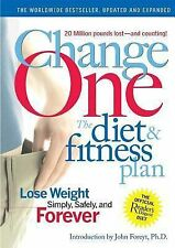 Change One the Diet and Fitness Plan : Lose Weight Simply, Safely, Weight loss.