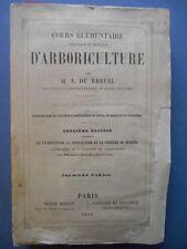 M A Du Breuil . COURS ELEMENTAIRE D' ARBORICULTURE . 1ère partie . 1850 .