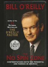 The No Spin Zone : Confrontations with the Powerful and Famous in America by Bil