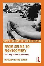 From Selma to Montgomery: The Long March to Freedom (Critical Moments in America