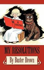My Resolutions, by Buster Brown
