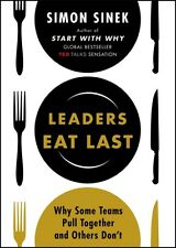Leaders Eat Last: Why Some Teams Pull Together and Others Don't (. 9780670923168
