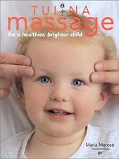 TUI NA MASSAGE For a Healthier, Brighter Child . Pb.New