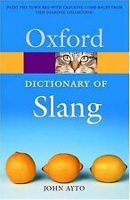 The Oxford Dictionary of Slang (Oxford Quick Reference) Ayto, John Paperback