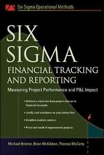 Six Sigma Financial Tracking and Reporting : Measuring Project Performance...