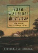 George Washington's Mount Vernon by Robert F. Dalzell Jr. and Lee Baldwin Dal...
