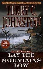 Lay the Mountains Low (Plainsmen), Terry C. Johnston, Good Book