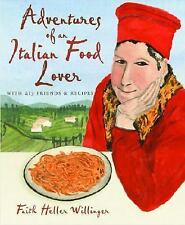 Adventures of an Italian Food Lover : With Recipes from 254 of My Very Best...
