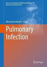 Advances in Experimental Medicine and Biology: Pulmonary Infection 857 by...