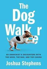 The Dog Walker by Joshua Stephens (2015, Hardcover)
