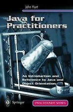 Java for Practitioners: An Introduction and Reference to Java and Object Orienta