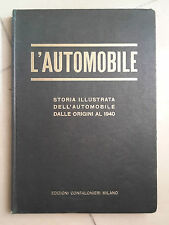 AUTOMOBILE STORIA ILLUSTRATA DELL'AUTOMOBILE DALLE ORIGINI AL 1940 CONFALONIERI