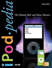 IPodpedia : The Ultimate iPod and iTunes Resource by Michael Miller 2007, Paperb