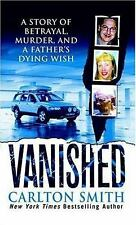 Vanished by Carlton Smith (2005, Paperback)
