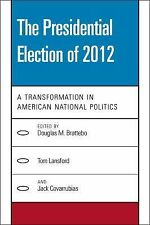 The Presidential Election of 2012 : A Transformation in American National...