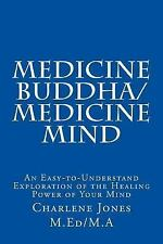Medicine Buddha/Medicine Mind : An Easy-To-Understand Exploration of the...