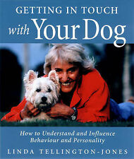 Linda Tellington-Jones Getting in TTouch with Your Dog: How to Influence Behavio