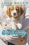 Joan Bauer - Almost Home (2013) - Used - Trade Paper (Paperback)