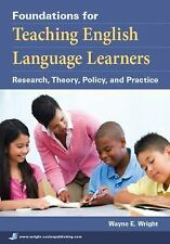 Foundations for Teaching English Language Learners : Research, Theory,...