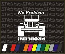 No Problem Jeep Funny 4x4 Truck Car Racing Vinyl Decal Sticker 4""