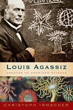 Louis Agassiz: Creator of American Science-ExLibrary
