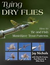 Tying Dry Flies: How to Tie and Fish Must-Have Trout Patterns, Weamer, Paul, Nic