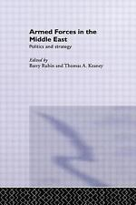 Armed Forces in the Middle East : Politics and Strategy (2002, Paperback)