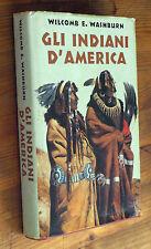 W. E. WASHBURN: Gli indiani d'America  p. e. 1991  CDE COPERTA RIGIDA