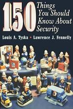150 Things You Should Know about Security by Louis A. Tyska and Lawrence J....